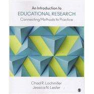 An Introduction to Educational Research by Lochmiller, Chad R.; Lester, Jessica N., 9781483319506