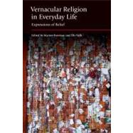 Vernacular Religion in Everyday Life: Expressions of Belief by Bowman,Marion, 9781908049506