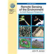Remote Sensing of the Environment An Earth Resource Perspective by Jensen, John R., 9780131889507