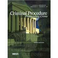 Criminal Procedure: Prosecuting Crime by Dressler, Joshua; Thomas, George C., III, 9780314279507