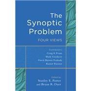 The Synoptic Problem by Porter, Stanley E.; Dyer, Bryan R., 9780801049507