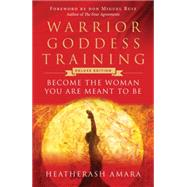 Warrior Goddess Training by Amara, Heatherash, 9781938289507