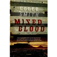 Mixed Blood A Thriller by Smith, Roger, 9780312429508