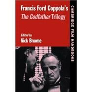 Francis Ford Coppola's  The Godfather Trilogy by Edited by Nick Browne, 9780521559508