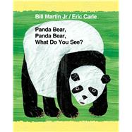 Panda Bear, Panda Bear, What Do You See? by Martin, Jr., Bill; Carle, Eric, 9780805099508