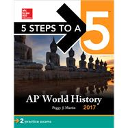 5 Steps to a 5 AP World History 2017 by Martin, Peggy J., 9781259589508