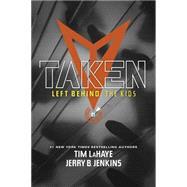 Taken by LaHaye, Tim F.; Jenkins, Jerry B., 9781414399508