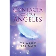 Contacta con tus ángeles by Nahmad, Claire, 9786070729508