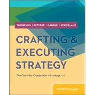 Crafting & Executing Strategy: The Quest for Competitive Advantage:  Concepts and Cases by Thompson, Arthur; Peteraf, Margaret; Gamble, John; Strickland III, A. J., 9780078029509