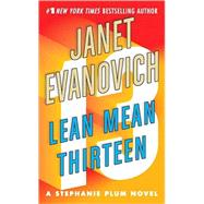 Lean Mean Thirteen by Evanovich, Janet, 9780312349509