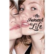 My Invented Life by Bjorkman, Lauren, 9780805089509