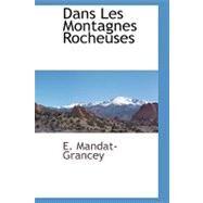 Dans Les Montagnes Rocheuses by Mandat-Grancey, E., 9781110809509