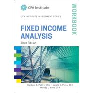 Fixed Income Analysis Workbook by Petitt, Barbara S.; Pinto, Jerald E.; Pirie, Wendy L.; Grieves, Robin (CON); Noronha, Gregory M. (CON), 9781118999509
