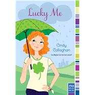 Lucky Me by Callaghan, Cindy, 9781442489509