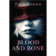 Blood and Bone by Brown, Tara, 9781477829509