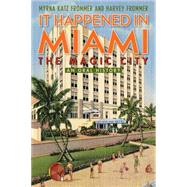 It Happened in Miami, the Magic City by Frommer, Myrna Katz; Frommer, Harvey, 9781589799509