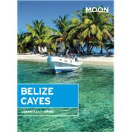 Moon Belize Cayes Including Ambergris Caye & Caye Caulker 9781612389509N