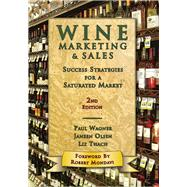 Wine Marketing & Sales by Wagner, Paul; Olsen, Janeen; Thach, Liz; Mondavi, Robert, 9781935879510