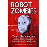 Robot Zombies by Haze, Xaviant; Eguino, Estrella, 9781939149510