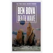 Death Wave by Bova, Ben, 9780765379511