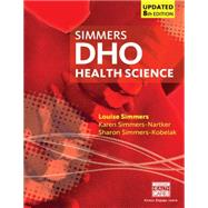 DHO Health Science Updated by Simmers, Louise M; Simmers-Nartker, Karen; Simmers-Kobelak, Sharon, 9781305509511