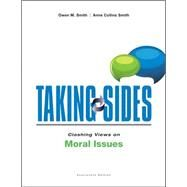 Taking Sides: Clashing Views on Moral Issues by Smith, Owen; Smith, Anne, 9780078139512