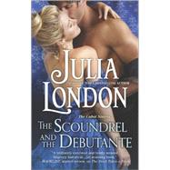The Scoundrel and the Debutante by London, Julia, 9780373779512