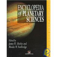 Encyclopedia of Planetary Sciences by Shirley, James H.; Fairbridge, Rhodes Whitmore, 9780412069512