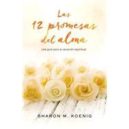 Las 12 promesas del alma by Koenig, Sharon M., 9780718079512