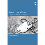 Caring for the Military: A Guide for Helping Professionals by Beder; Joan, 9781138119512