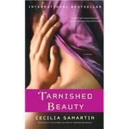 Tarnished Beauty A Novel by Samartin, Cecilia, 9781416549512