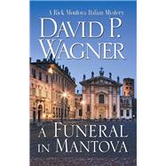 A Funeral in Mantova by Wagner, David P., 9781464209512