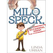Milo Speck, Accidental Agent by Urban, Linda; Epelbaum, Mariano, 9780544419513