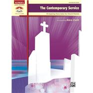 The Contemporary Service: 10 Inspiring Piano Solos for Church Pianists by Zsolt, Alex (COP), 9780739099513