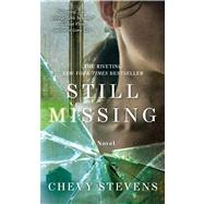 Still Missing by Stevens, Chevy, 9781250049513