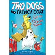Two Dogs in a Trench Coat Go to School, Book 1 by Falatko, Julie; Jack, Colin, 9781338189513