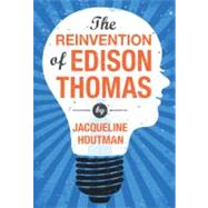 The Reinvention of Edison Thomas by Houtman, Jacqueline, 9781590789513