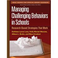 Managing Challenging Behaviors in Schools Research-Based Strategies That Work