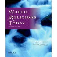 World Religions Today by John L. Esposito; Darrell J. Fasching; Todd Lewis, 9780199759514