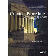 Criminal Procedure: Investigating Crime by Dressler, Joshua; Thomas, George C., III, 9780314279514