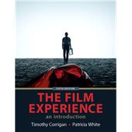 The Film Experience by Corrigan, Timothy; White, Patricia, 9781319059514