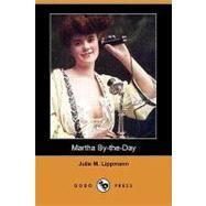 Martha By-the-day by Lippmann, Julie M., 9781406559514
