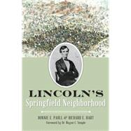 Lincoln's Springfield Neighborhood by Paull, Bonnie E.; Hart, Richard E.; Temple, Wayne C., 9781626199514