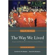 The Way We Lived Essays and Documents in American Social History, Volume II: 1865 - Present by Binder, Frederick; Reimers, David, 9780840029515