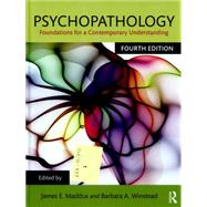 Psychopathology: Foundations for a Contemporary Understanding by Maddux; James E., 9781138019515