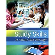 Study Skills Do I Really Need This Stuff? by Piscitelli, Steve, 9780132789516