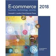 E-Commerce 2018 by Laudon, Kenneth C.; Traver, Carol Guercio, 9780134839516