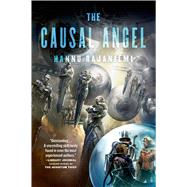 The Causal Angel by Rajaniemi, Hannu, 9780765329516