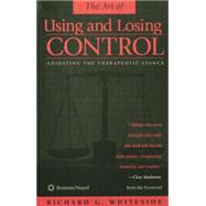 Therapeutic Stances: The Art Of Using And Losing Control: Adjusting The Therapeutic Stance by Whiteside,Richard G., 9781138869516