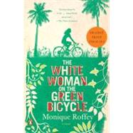 The White Woman on the Green Bicycle A Novel by Roffey, Monique, 9780143119517